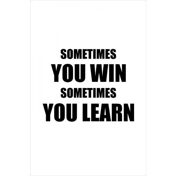 Gravura para Quadros Frase Sometimes You Win Sometimes You Learn - Afi4231