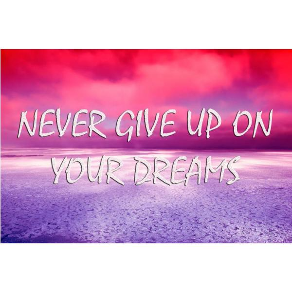 Gravura para Quadros Decorativos Frase Never Give Up On Your Dreams - Afi4443