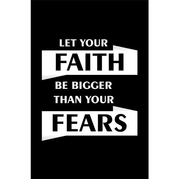 Gravura para Quadros Let Your Faith Be Bigger Than Your Fears I - Afi4236