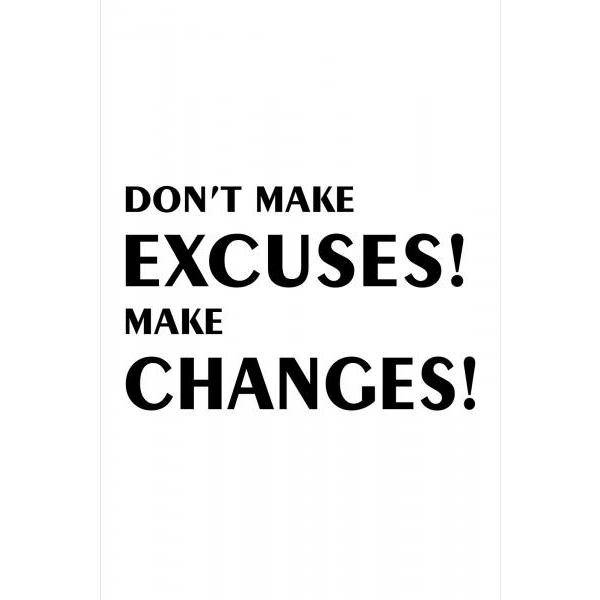 Gravura para Quadros Frase Dont Make Excuses Make Changes - Afi4425
