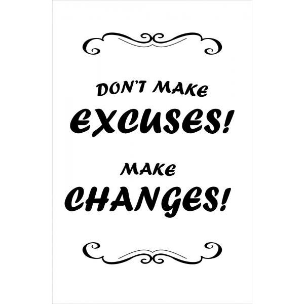 Gravura para Quadros Frase Dont Make Excuses Make Changes - Afi4234