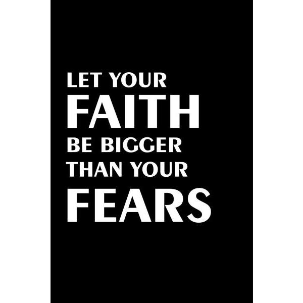 Gravura para Quadros Let Your Faith Be Bigger Than Your Fears - Afi4429