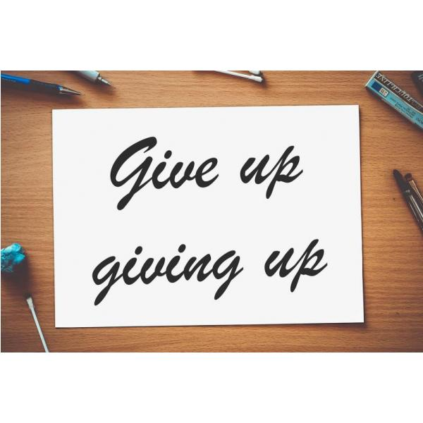Gravura para Quadros Frase Give Up Giving Up - Afi4427